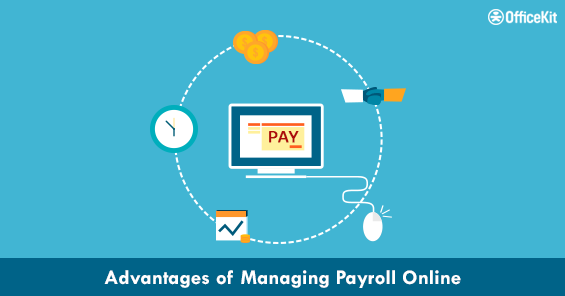 Advantages of Managing Payroll Online